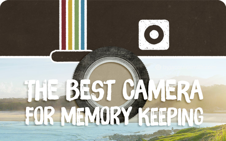 The Best Camera for Memory Keeping
