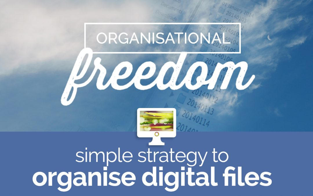 Simple Strategy to Organise Digital Files