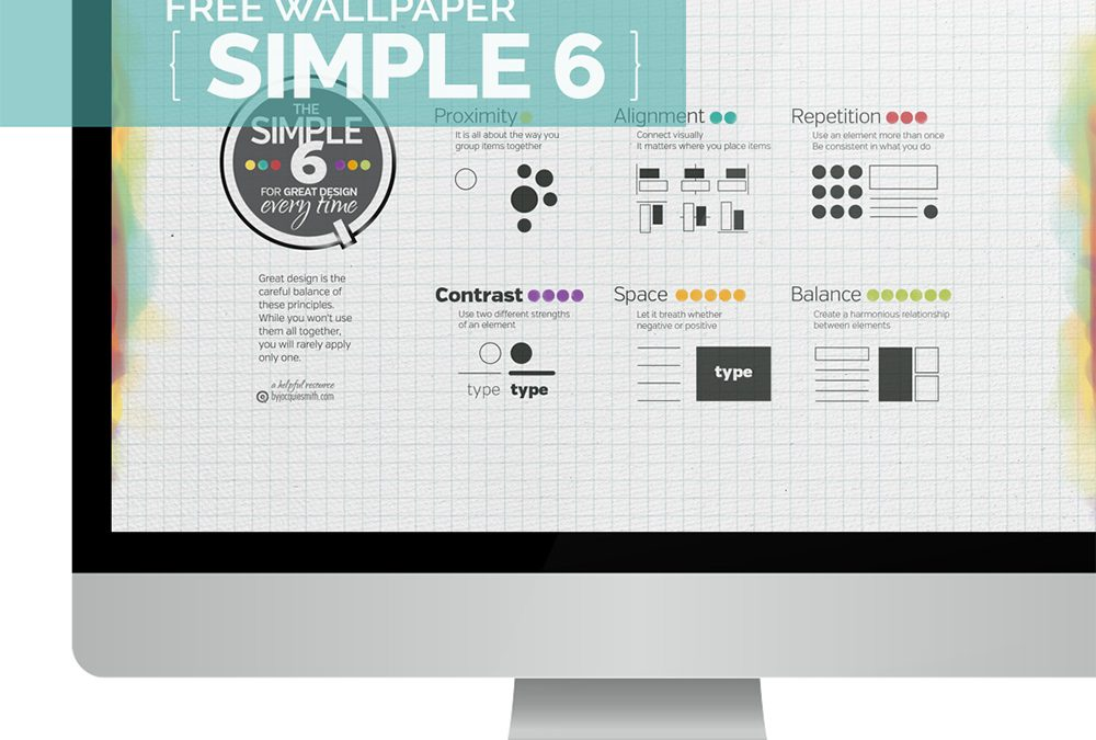 The Simple Six for Great Design Every Time { + free download }