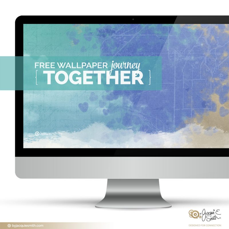Journey Together free wallpaper at www.byjacquiesmith.com