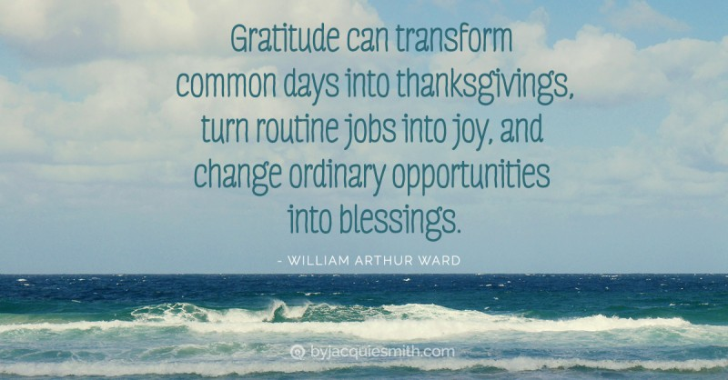 Gratitude transforms common days at www.byjacquiesmith.com