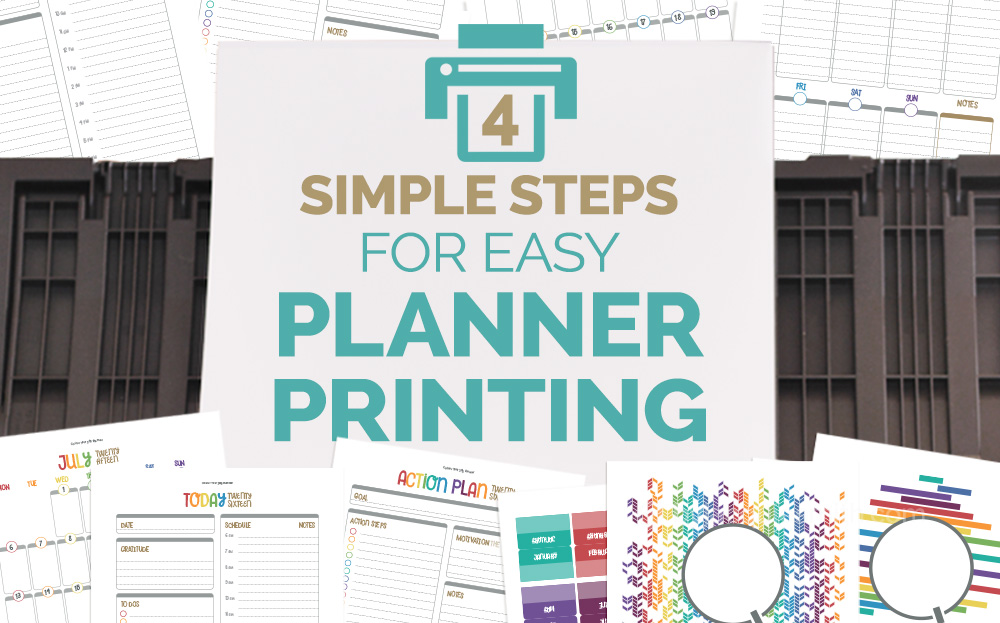4 Simple Steps for Easy Planner Printing