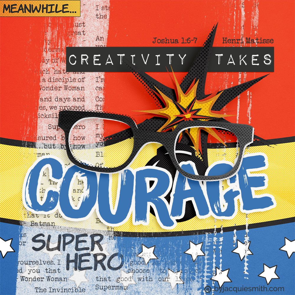 Creativity Takes Courage - Henry Matisse at www.byjacquiesmith.com