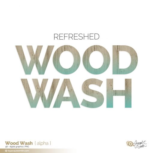 Wood Wash alpha ay byjacquiesmith.com