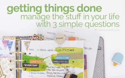 Getting Things Done : managing the stuff in our lives