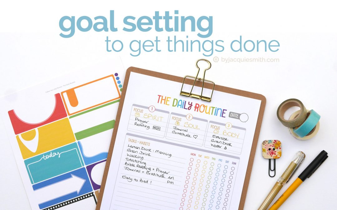 Get Things Done: Goal Setting