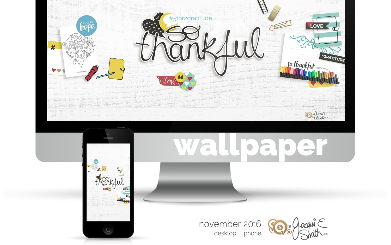 So Thankful - Gratitude Challenge : free desktop wallpaper at byjacquiesmith.com