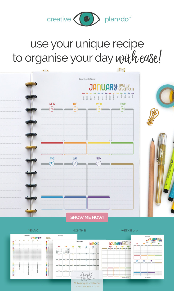 Use your unique Creative plan+do™ style to organise your day with ease at byjacquiesmith.com > Try free planner printables today!