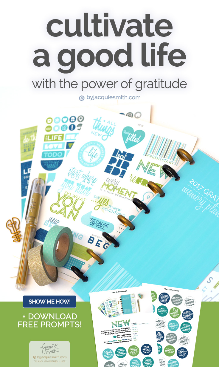 Cultivate a Good Life with the Power of Gratitude + download free prompts at byjacquiesmith.com
