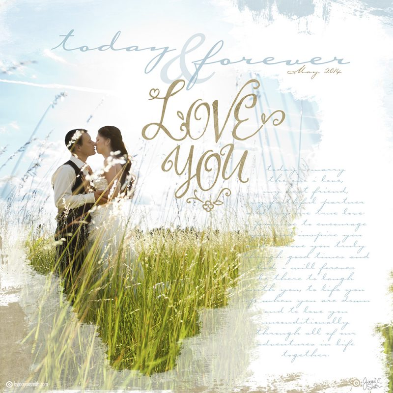 Love You: Today and Forever digital layout by Jacqui E Smith
